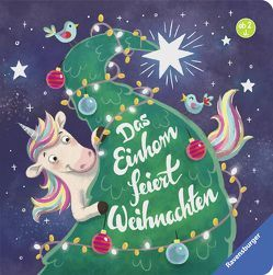 Das Einhorn feiert Weihnachten von Faust,  Christine, Penners,  Bernd