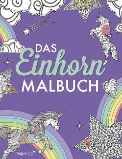 Das Einhorn-Malbuch: Ausmalbuch für Kinder und Erwachsene von mvg Verlag