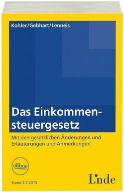 Das Einkommensteuergesetz von Gebhart,  Silvia, Köhler,  Gerhard, Lenneis,  Christian