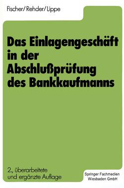 Das Einlagengeschäft in der Abschlußprüfung des Bankkaufmanns von Fischer,  Harald, Lippe,  Gerhard, Rehder,  Gert-Jürgen