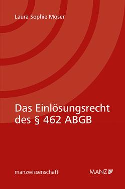 Das Einlösungsrecht des § 462 ABGB von Moser,  Laura Sophie