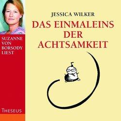 Das Einmaleins der Achtsamkeit von Borsody,  Suzanne von, Wilker,  Jessica