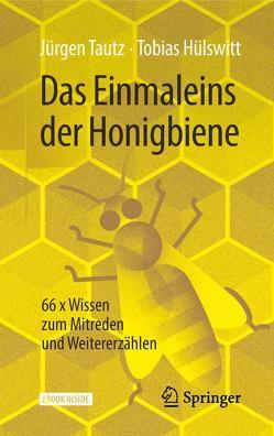 Das Einmaleins der Honigbiene von Hülswitt,  Tobias, Schwarz,  Sina, Tautz,  Jürgen, von Lehsten,  Bastian
