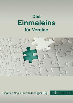 Das Einmaleins für Vereine von Kaltenegger,  Fritz, Nagl,  Siegfried