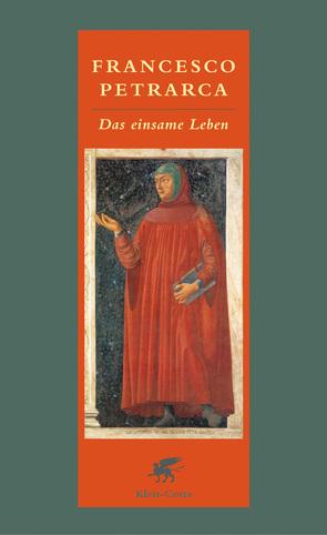 Das einsame Leben von Hausmann,  Friederike, Petrarca,  Francesco, Wetz,  Franz J