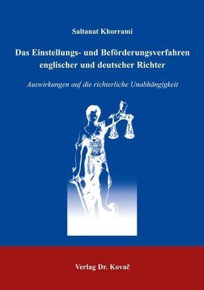 Das Einstellungs- und Beförderungsverfahren englischer und deutscher Richter von Khorrami,  Saltanat
