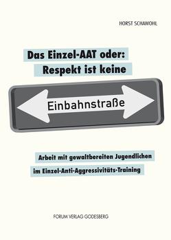 Das Einzel-AAT oder: Respekt ist keine Einbahnstraße von Schawohl,  Horst