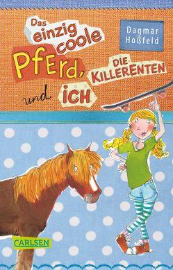 Das einzig coole Pferd, die Killerenten und ich von Garanin,  Melanie, Hoßfeld,  Dagmar