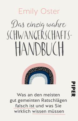 Das einzig wahre Schwangerschafts-Handbuch von Kunstmann,  Andrea, Oster,  Emily