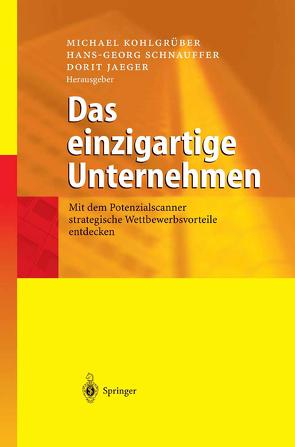 Das einzigartige Unternehmen von Jaeger,  Dorit, Kohlgrüber,  Michael, Schnauffer,  Hans-Georg