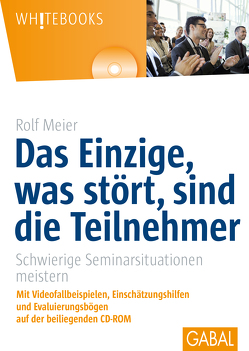 Das Einzige, was stört, sind die Teilnehmer von Meier,  Rolf