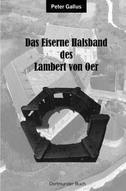Das eiserne Halsband des Lambert von Oer von Flüggen,  Christiane, Gallus,  Peter, Janich,  Florian
