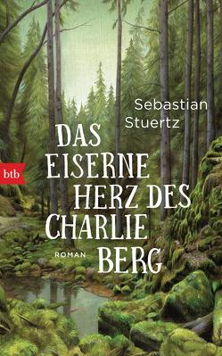 Das eiserne Herz des Charlie Berg von Stuertz,  Sebastian
