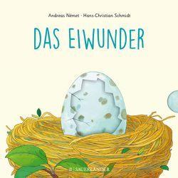 Das Eiwunder von Német,  Andreas, Schmidt,  Hans-Christian