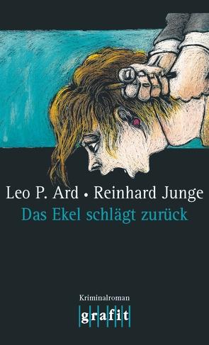 Das Ekel schlägt zurück von Ard,  Leo P, Junge,  Reinhard