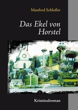 Das Ekel von Horstel von Schlösser,  Manfred