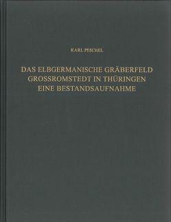 Das elbgermanische Gräberfeld Großromstedt in Thüringen von Peschel,  Karl