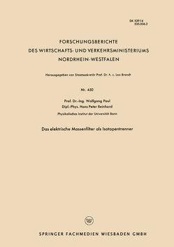 Das elektrische Massenfilter als Isotopentrenner von Paul,  Wolfgang