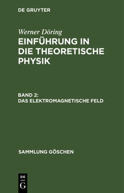 Das elektromagnetische Feld von Döring,  Werner