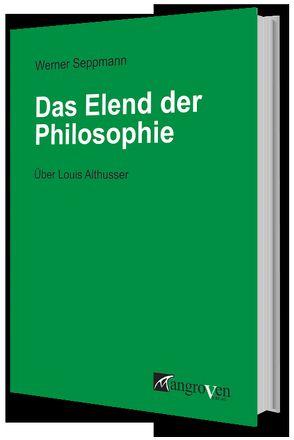 Das Elend der Philosophie von Seppmann,  Werner