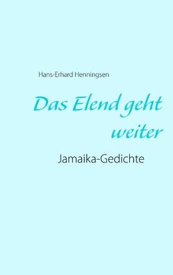 Das Elend geht weiter von Henningsen,  Hans-Erhard