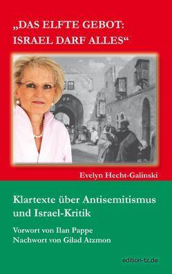 Das elfte Gebot: Israel darf alles von Hecht-Galinski,  Evelyn