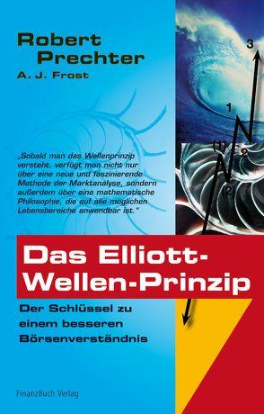 Das Elliott-Wellen Prinzip von Frost,  A.J., Prechter,  Robert
