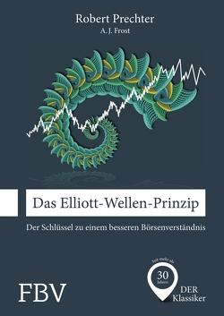Das Elliott-Wellen-Prinzip von Frost,  A.J., Prechter,  Robert