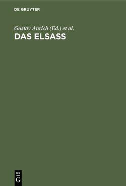 Das Elsass von Anrich,  Gustav, Schultz,  Franz, Wittich,  Werner
