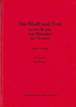 Das Elsass und Tirol an der Wende vom Mittelalter zur Neuzeit von Thurnher,  Eugen