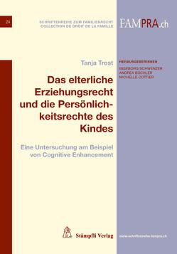 Das elterliche Erziehungsrecht und die Persönlichkeitsrechte des Kindes von Büchler,  Andrea, Cottier,  Michelle, Schwenzer,  Ingeborg, Trost,  Tanja