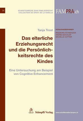 Das elterliche Erziehungsrecht und die Persönlichkeitsrechte des Kindes von Trost,  Tanja