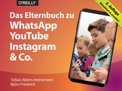 Das Elternbuch zu WhatsApp, YouTube, Instagram & Co. von Albers-Heinemann,  Tobias, Friedrich,  Björn