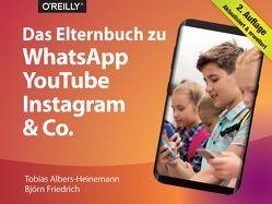 Das Elternbuch zu WhatsApp, YouTube, Instagram & Co von Albers-Heinemann,  Tobias, Friedrich,  Björn