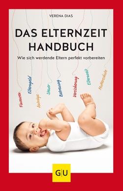 Das Elternzeit-Handbuch von Dias,  Verena