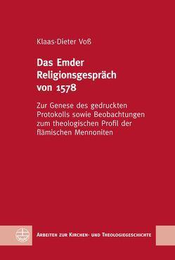 Das Emder Religionsgespräch von 1578 von Voß,  Klaas-Dieter