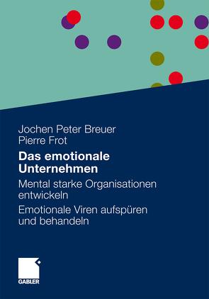 Das emotionale Unternehmen von Breuer,  Jochen Peter, Frot,  Pierre