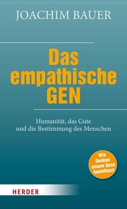 Das empathische Gen von Bauer,  Joachim