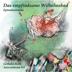 Das empfindsame Wilhelmsbad von Roth,  Gerhard