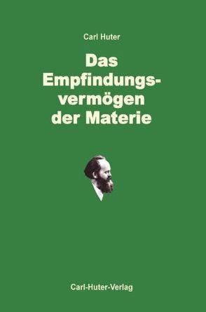 Das Empfindungsvermögen der Materie von Aerni,  Fritz, Huter,  Carl