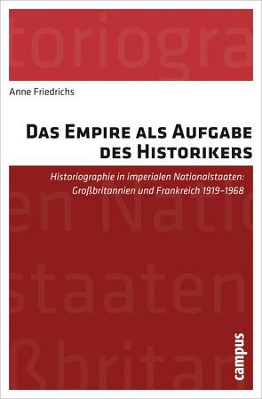 Das Empire als Aufgabe des Historikers von Friedrichs,  Anne