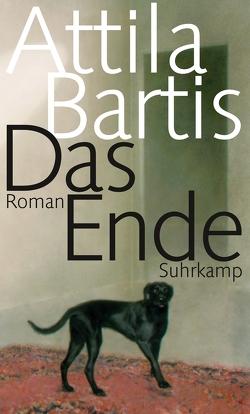 Das Ende von Bartis,  Attila, Mora,  Terézia