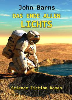 Das Ende allen Lichts – Science Fiction Roman von Barns,  John