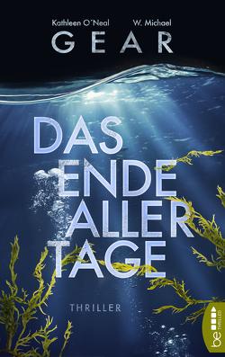 Das Ende aller Tage von Gear,  W. Michael, O'Neal Gear,  Kathleen, Schumacher,  Rainer