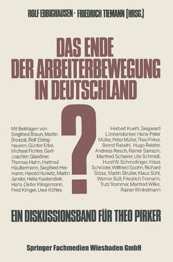 Das Ende der Arbeiterbewegung in Deutschland? von Braun,  Siegfried, Ebbighausen,  Rolf, Tiemann,  Friedrich