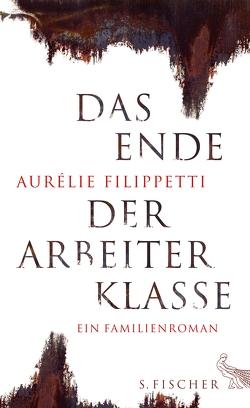 Das Ende der Arbeiterklasse von Filippetti,  Aurélie, Sanmann,  Angela
