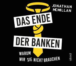 Das Ende der Banken von McMillan,  Jonathan, Pappenberger,  Sebastian