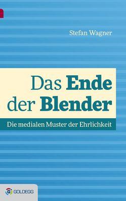 Das Ende der Blender von Wagner,  Stefan