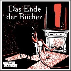 Das Ende der Bücher von Hoerisch,  Jochen, Uzanne,  Octave, von Reiswitz,  Steph