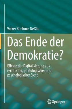 Das Ende der Demokratie? von Boehme-Nessler,  Volker